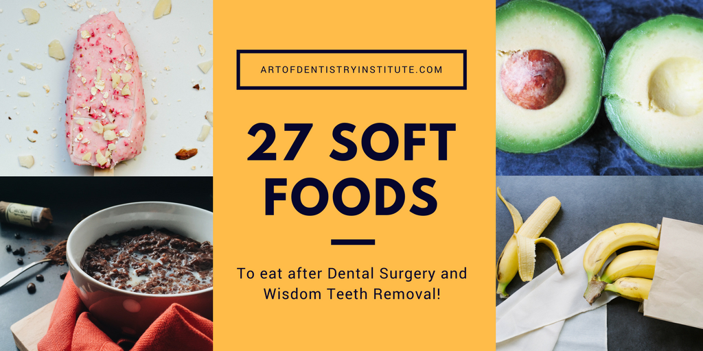 27 SOFT FOODS to eat after wisdom teeth removal and oral surgery