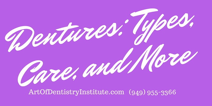 Dentures - Types Care and More