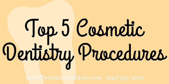 Top 5 Cosmetic Dentistry Procedures